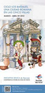Ciclo Los Bañales. Una ciudad romana en las cinco villas